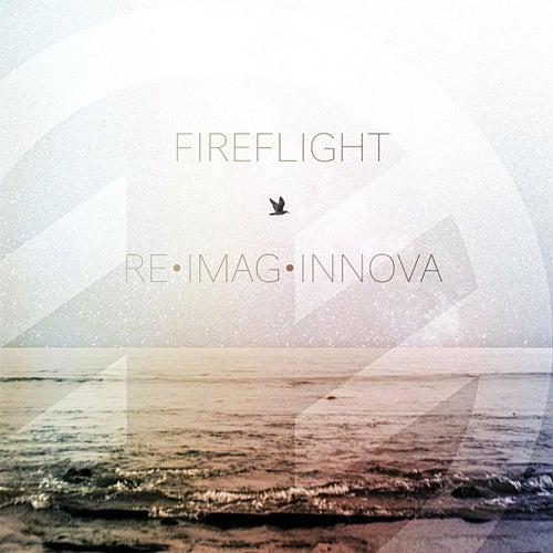 Re•Imag•Innova by Fireflight