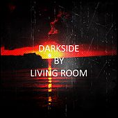 Darkside by Living Room