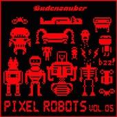 Pixel Robots, Vol. 5 by Various Artists