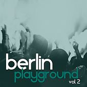 Berlin Playground, Vol. 2 von Various Artists