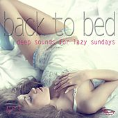 Back to Bed - Deep Sounds for Lazy Sundays, No. 3 by Various Artists