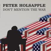Don't Mention the War de Peter Holsapple