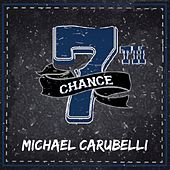 7th Chance by Michael Carubelli