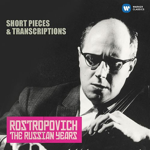 Short Pieces & Transcriptions (The Russian Years) de Mstislav Rostropovich
