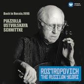 Piazzolla, Ustvolskaya, Schnittke: Works for Cello (Russia, 1996) by Mstislav Rostropovich