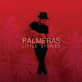 Little Stories by Los Palmeras