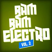Bam Bam Electro, Vol. 2 by Various Artists