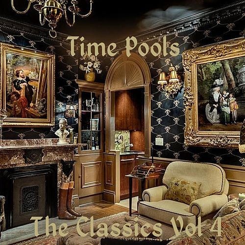 The Classics Vol. 4 by Time Pools