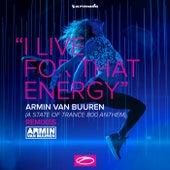I Live For That Energy (ASOT 800 Theme) (Remixes) by Armin Van Buuren