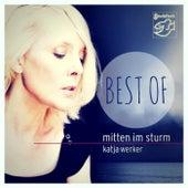 Mitten im Sturm: Best Of by Katja Werker