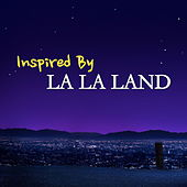 Inspired By 'La La Land' di Various Artists