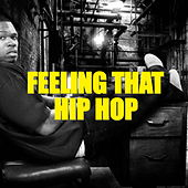 Feeling That Hip Hop by Various Artists