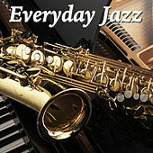 Everyday Jazz by Various Artists