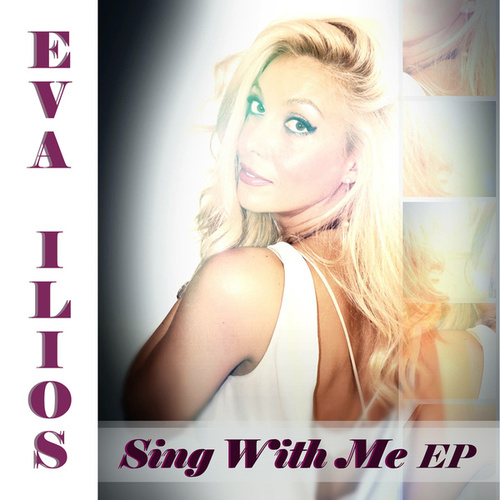 Sing with Me by Eva Ilios