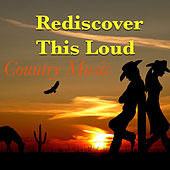 Rediscover This Land: Country Music by Various Artists