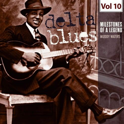 Milestones of a Legend - Delta Blues, Vol. 10 de Muddy Waters