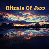Rituals Of Jazz by Various Artists
