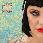 Big Fish by The Gift