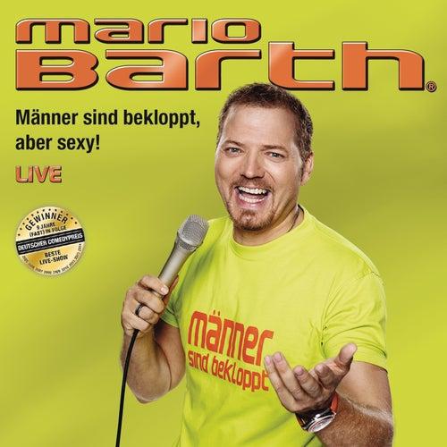Männer sind bekloppt, aber sexy! von Mario Barth