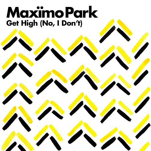 Get High (No, I Don't) by Maximo Park