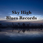 Sky High Blues Records by Various Artists