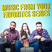 Music from Your Favorites TV Series by Various Artists