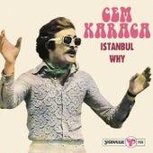 Istanbul - Why by Cem Karaca