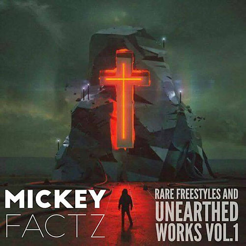 Rare Freestyles and Uneathered Works Vol. 1 von Mickey Factz