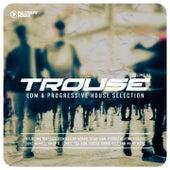 Trouse!  - EDM & Progressive House Selection, Vol. 13 von Various Artists