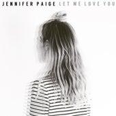 Let Me Love You by Jennifer Paige