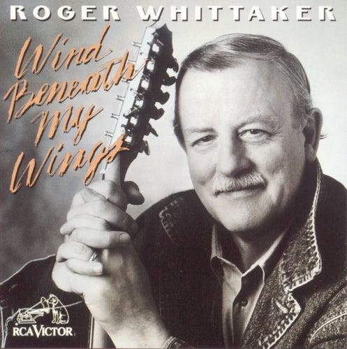 Wind Beneath My Wings by Roger Whittaker