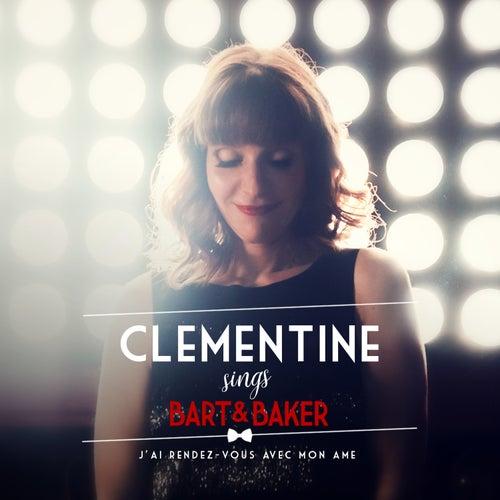Clémentine Sings Bart&Baker : J'ai rendez-vous avec mon âme by Clémentine