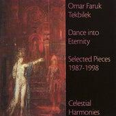 Dance into Eternity - Omar Faruk Tekbilek - Selected Pieces 1987-1998 by Various Artists