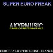 Super Euro Freak Vol. 1 by Various Artists