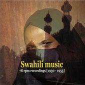 Swahili Music [Tanzania & Kenya] - 78 rpm recordings [1930 - 1955] by Various Artists