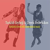 Turkish Zeybeghi & Greek Zeibekikos / Turkish & Greek Folk Music Instrumentals von Various Artists