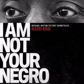 I Am Not Your Negro (Original Motion Picture Soundtrack) by Alexei Aigui