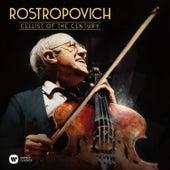 Rostropovich - Cellist of the Century by Mstislav Rostropovich