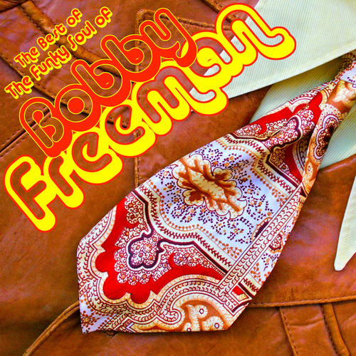 Best Of: The Funky Soul Of Bobby Freeman by Bobby Freeman