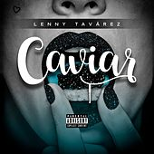 Caviar de Lenny Tavárez