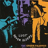 Lust Never Sleeps de The Green Pajamas