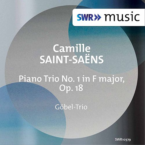 Saint-Saëns: Piano Trio No. 1 in F Major, Op. 18, R. 113 by The Göbel Trio Berlin