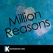 Million Reasons (In the Style of Lady Gaga) [Karaoke Version] by Instrumental King