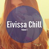 Eivissa Chill, Vol. 1 (Balearic Island Chill) by Various Artists