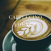 Cappuccino Lounge, Vol. 2 (Relaxed Coffee Tunes) by Various Artists