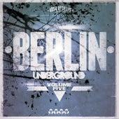 Berlin Underground, Vol. 5 von Various Artists