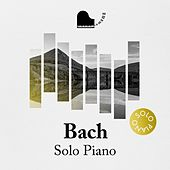 Bach - Solo Piano by Various Artists