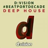 D:Vision #Beatportdecade Deep House by Various Artists