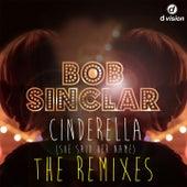 Cinderella (She Said Her Name) [The Remixes] di Bob Sinclar