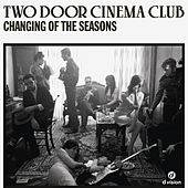 Changing of the Seasons (Francesco Rossi Remix) by Two Door Cinema Club